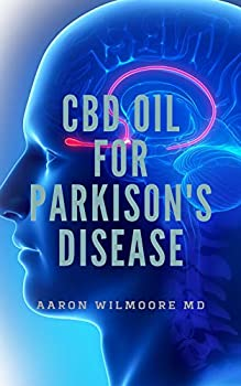 CBD OIL FOR PARKINSON S DISEASE  The Ultimate Guide To Using CBD OIL for Treating Parkinson s Disease