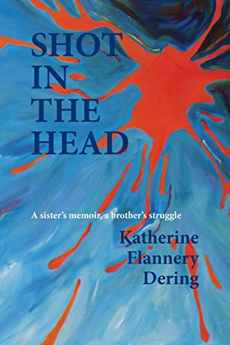 Image of Shot in the Head a Sister's Memoir, a Brother's Struggle