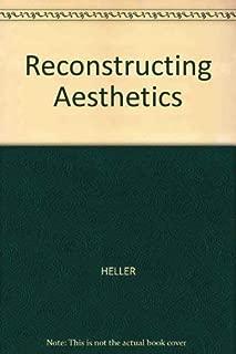 Reconstructing Aesthetics: Writings of the Budapest School