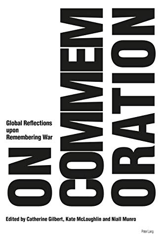 On Commemoration: Global Reflections upon Remembering War (English Edition)