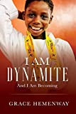 I AM DYNAMITE: And I Am Becoming (English Edition)