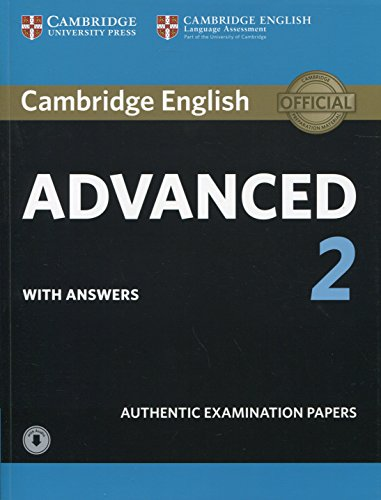 Cambridge English Advanced 2 Student\'s Book with answers and Audio: Authentic Examination Papers (CAE Practice Tests)