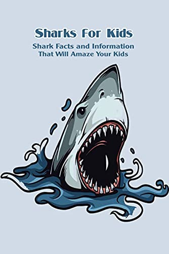Sharks for Kids: Shark Facts and Information That Will Amaze Your Kids: Ocean Education for Kids (English Edition)