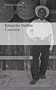 Canción par Eduardo Halfon