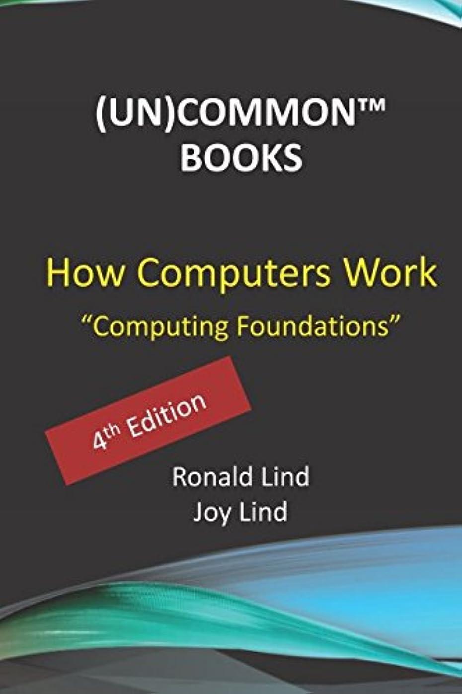 武装解除カートン自信があるHow Computers Work: Computing Foundations (Technology Series)