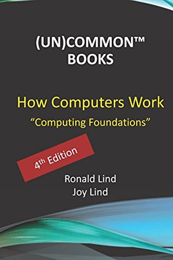 アラームウォーターフロント妻How Computers Work: Computing Foundations (Technology Series)