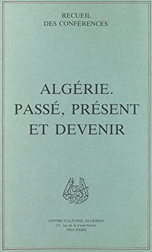 Algérie : passé, présent et devenir (French Edition)