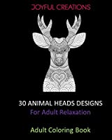 30 Animal Heads Designs: For Adult Relaxation: Adult Coloring Book