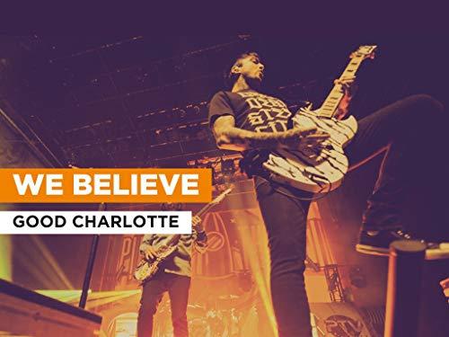 We Believe al estilo de Good Charlotte