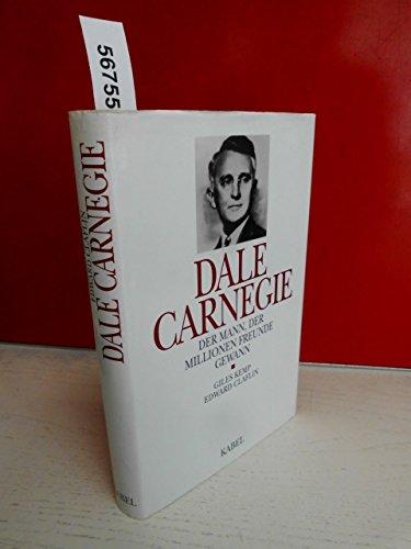 Dale Carnegie. Der Mann, der Millionen Freunde gewann.