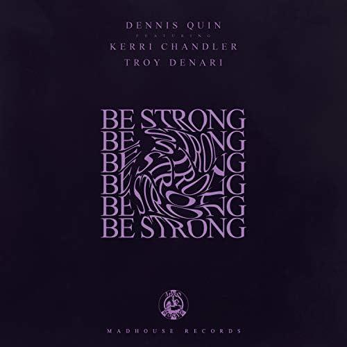 Dennis Quin feat. Kerri Chandler & Troy Denari