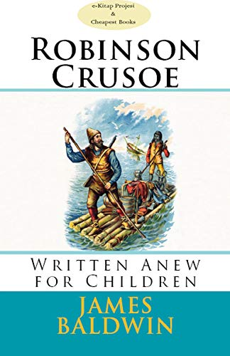 Robinson Crusoe: Written Anew for Children (English Edition)
