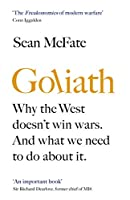 Goliath: Why the West Isn't Winning. And What We Must Do About It.