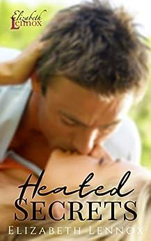 Heated Secrets (Rose Garden Apartments Book 1) by [Elizabeth Lennox]