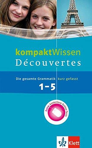 Découvertes 1-5 kompakt Wissen: Die gesamte Grammatik kurz gefasst