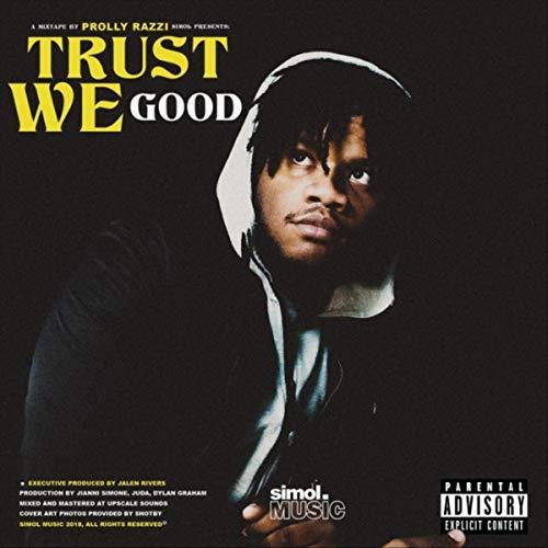 Trust We Good [Explicit]