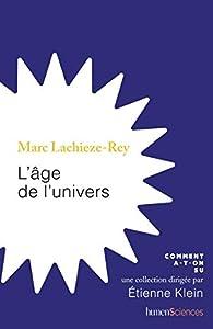L'âge de l'Univers par Marc Lachièze-Rey