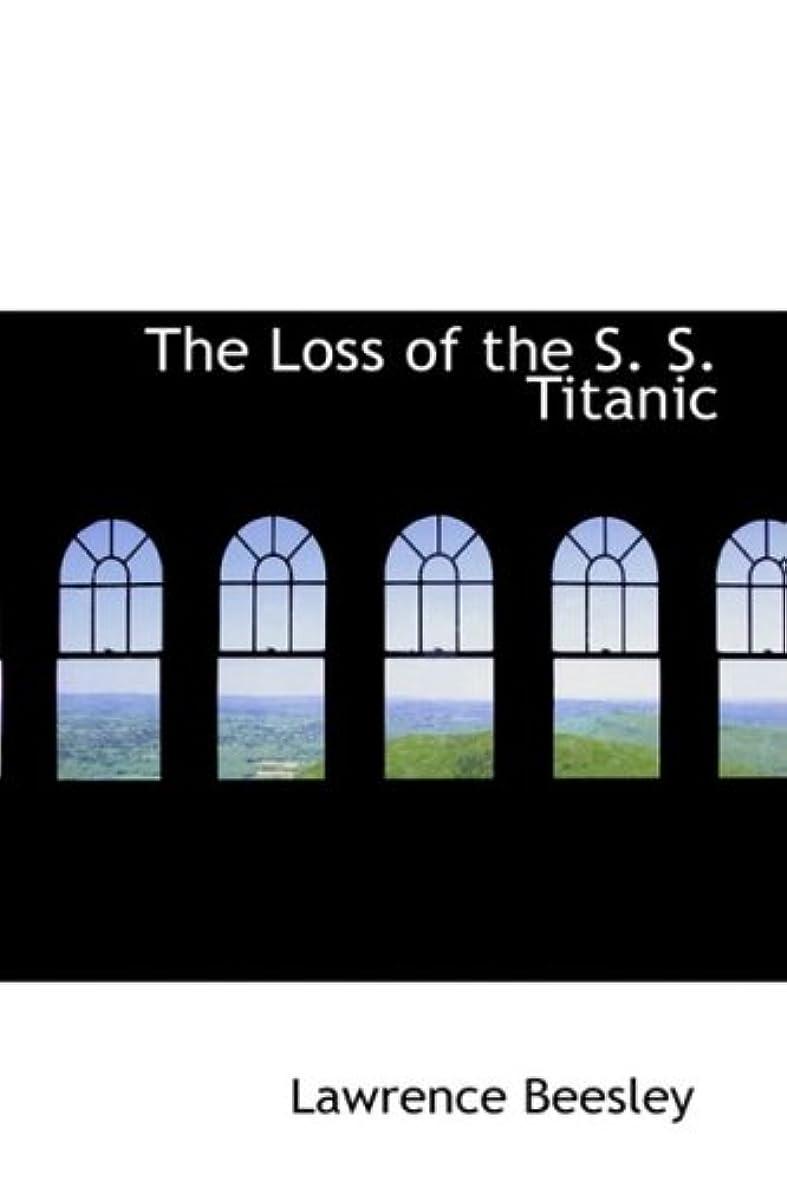 栄光中庭テクニカルThe Loss of the S. S. Titanic