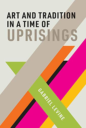 Art and Tradition in a Time of Uprisings (The MIT Press) (English Edition)