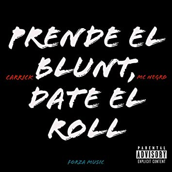PRENDE EL BLUNT, DATE EL ROLL