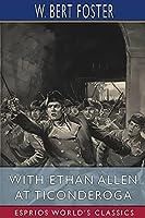 With Ethan Allen at Ticonderoga (Esprios Classics)