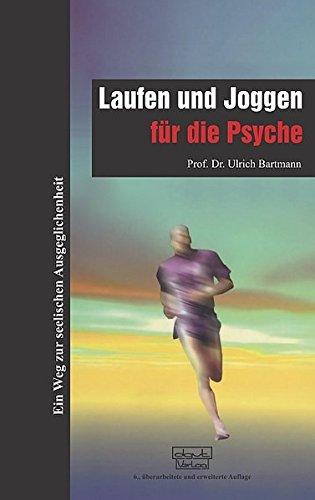 Laufen und Joggen für die Psyche: Ein Weg zur seelischen Ausgeglichenheit
