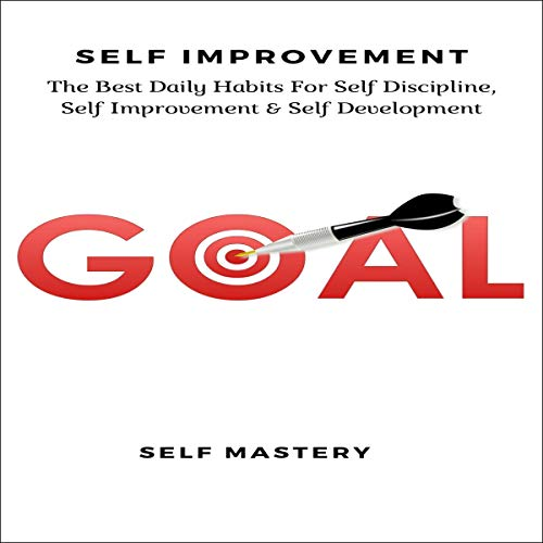 Self Improvement: The Best Daily Habits for Self Discipline, Self Improvement & Self Development audiobook cover art