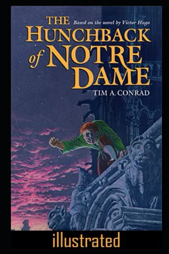 The Hunchback of Notre Dame (illustrated): The Hunchback of Notre Dame (French: Notre-Dame de Paris) is an 1831 French novel written by Victor Hugo.