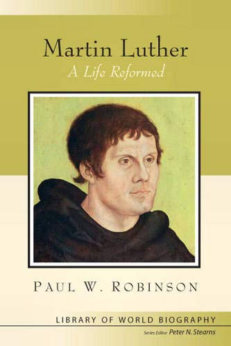 Martin Luther: A Life Reformed (Lib…