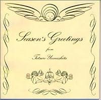 SEASONS GREETINGS by TATSURO YAMASHITA (1999-06-02)
