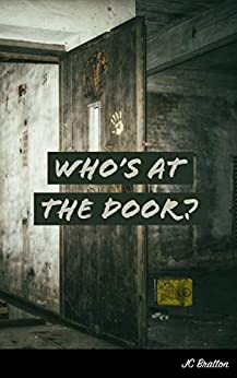 Who's at the Door? by [JC Bratton]