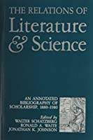 The Relations of Literature and Science: An Annotated Bibliography of Scholarship, 1880-1980