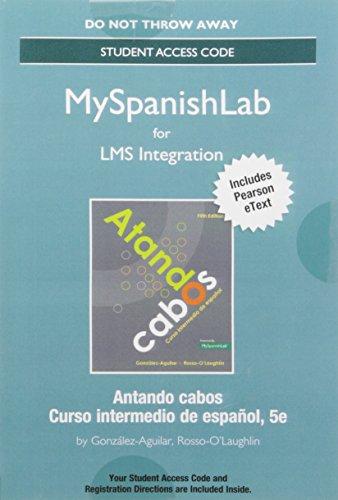 LMS Integration: MyLab Spanish with Pearson eText -- Standalone Access Card -- for Atando cabos: curso intermedio de esp