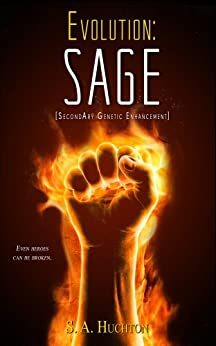 Evolution: SAGE (The Evolution Series Book 2) by [S. A. Huchton, Starla Huchton]