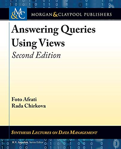 Answering Queries Using Views: Second Edition (Synthesis Lectures on Data Management, Band 54)