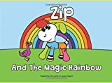 Zip And The Magic Rainbow (The Rainbow Collection)