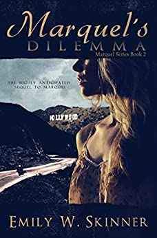 Marquel's Dilemma (Book 2): The sequel to Marquel by [Emily Skinner, Ellen Williams]