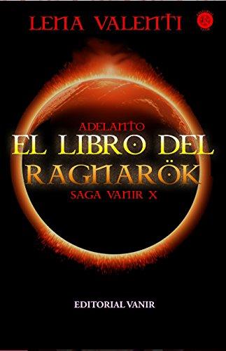 Adelanto Editorial de El Libro de el Ragnarök, Saga Vanir X: Adelanto Editorial, 70 Primeras páginas...