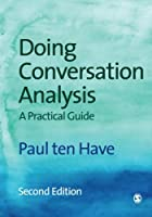 Doing Conversation Analysis, Second Edition: A Practical Guide (Introducing Qualitative Methods series)