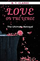 Love On The Verge The Ultimate Betrayal