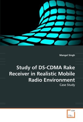 Study of DS-CDMA Rake Receiver in Realistic Mobile Radio Environment: Case Study