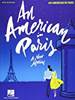 An American in Paris: A New Musical: Vocal Selections (Piano & Vocal)