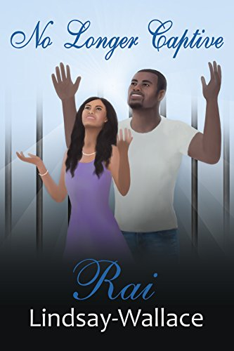 Book: No Longer Captive (Freedom Series Book 1) by Rai Lindsay-Wallace