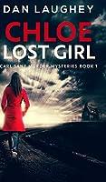 Chloe - Lost Girl (Carl Sant Murder Mysteries Book 1)