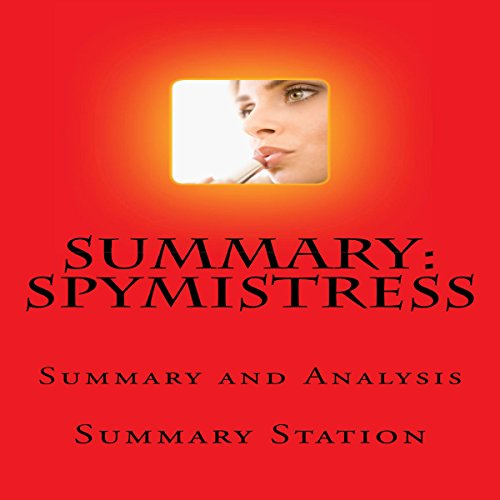 "Spymistress: Summary and Analysis of ""Spymistress: The True Story of the Greatest Female Secret Agent of World War II"" audiobook cover art"