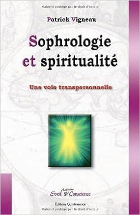 Sophrologie et spiritualité de Patrick Vigneau,Hervé Jézic (Préface) ( 30 novembre 2006 )