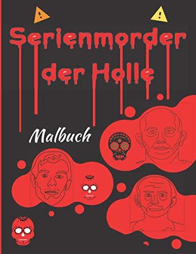 Serienmörder der Hölle Malbuch: Ein Malbuch für Erwachsene zur Stressbewältigung und Entspannung , Verschiedene Serienmörder und Mörder , Graustufen- und Schwarzweiß-Seiten , Geschenk für