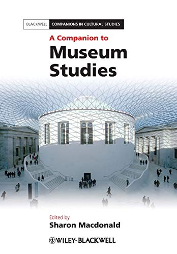 Compare Textbook Prices for A Companion to Museum Studies 1 Edition ISBN 9781444334050 by Macdonald, Sharon