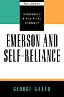 Emerson and Self-Reliance (Modernity and Political Thought)