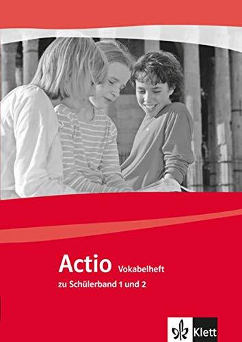 Actio 1/2: Vokabelheft zu Band 1 und 2 1./2. Lernjahr (Actio. Lateinisches Unterrichtswerk ab 2005)